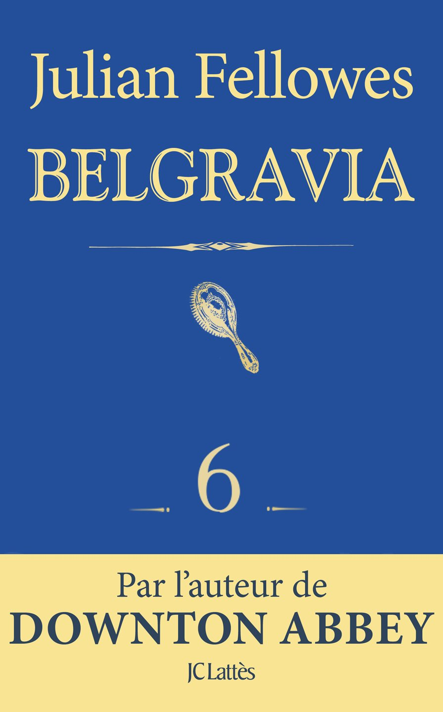 Couverture : Julian Fellowes Belgravia - Épisode 6