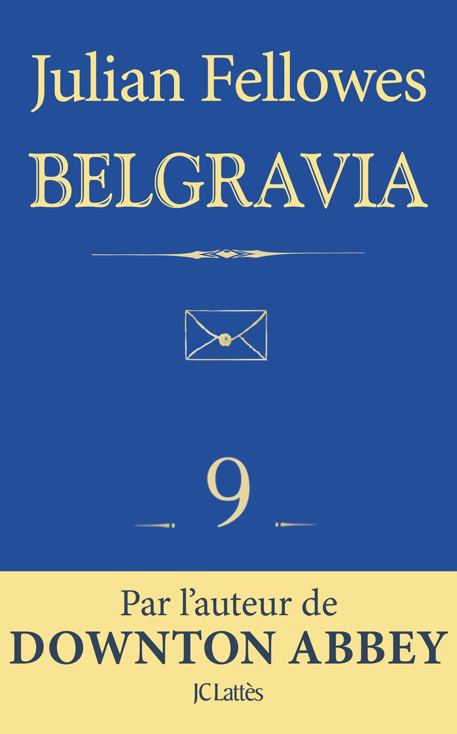 Couverture : Julian Fellowes Belgravia