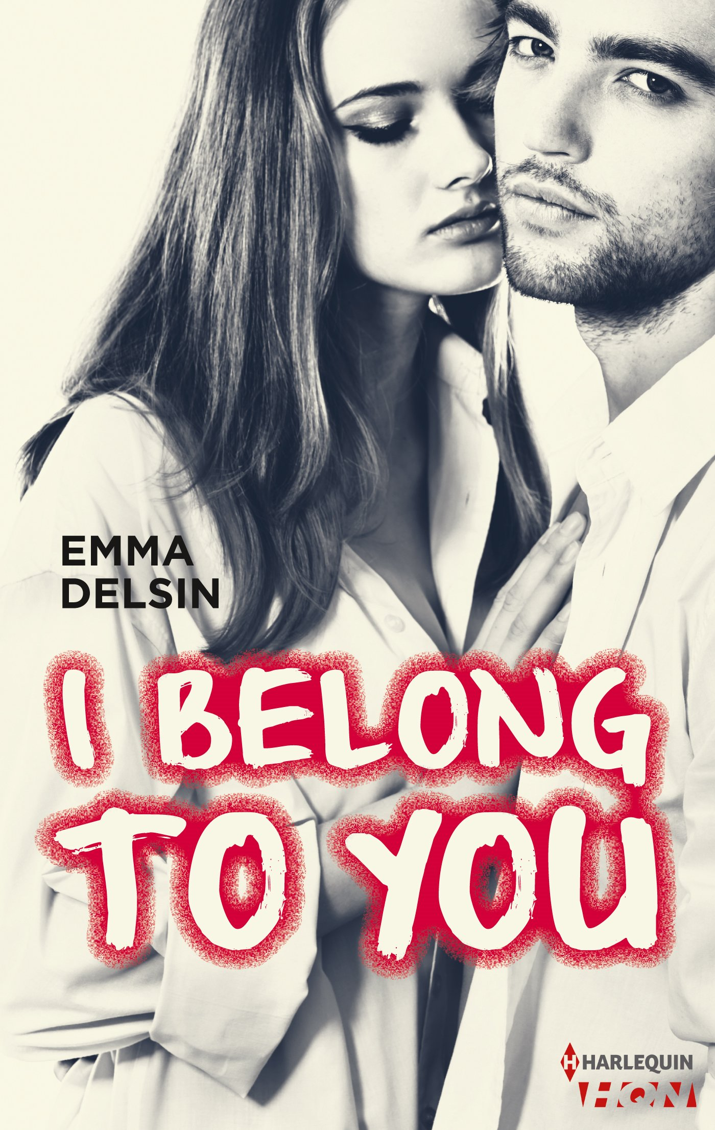 Couverture : EMMA DELSIN, I BELONG TO YOU, Harlequin HQN
