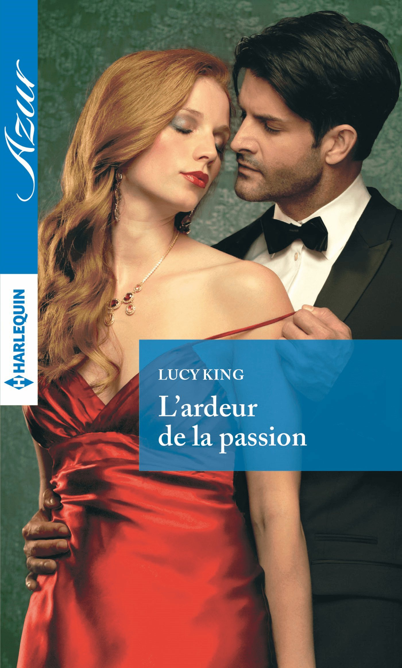 Couverture : Lucy King, L'ardeur de la passion, Harlequin