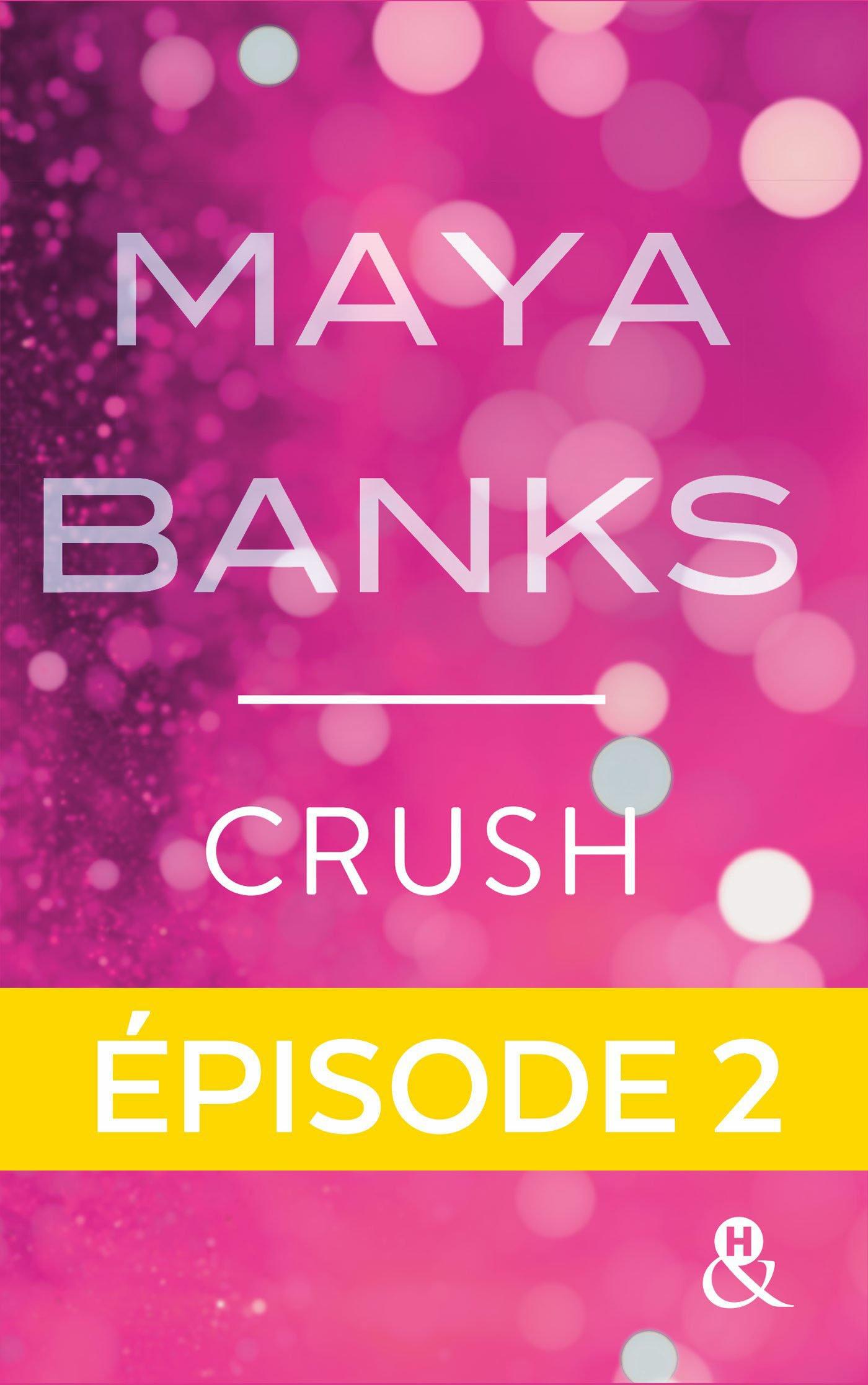 Couverture : Maya Banks, Crush, Harlequin