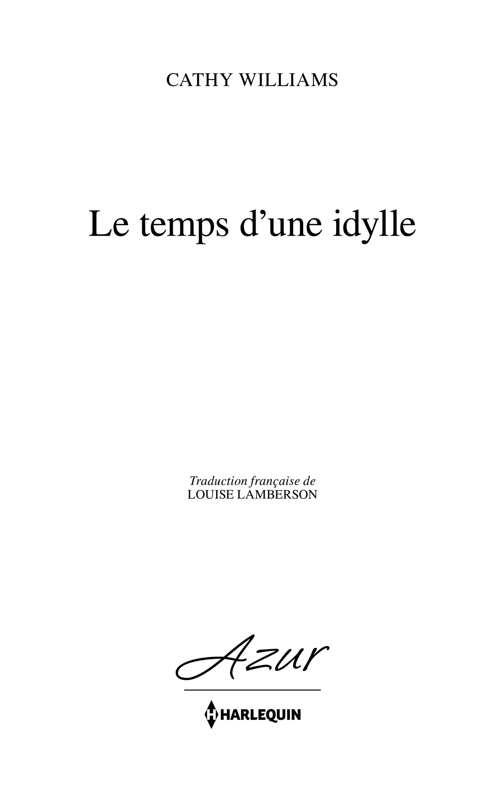 Page de titre : Cathy Williams, Le temps d'une idylle, Harlequin