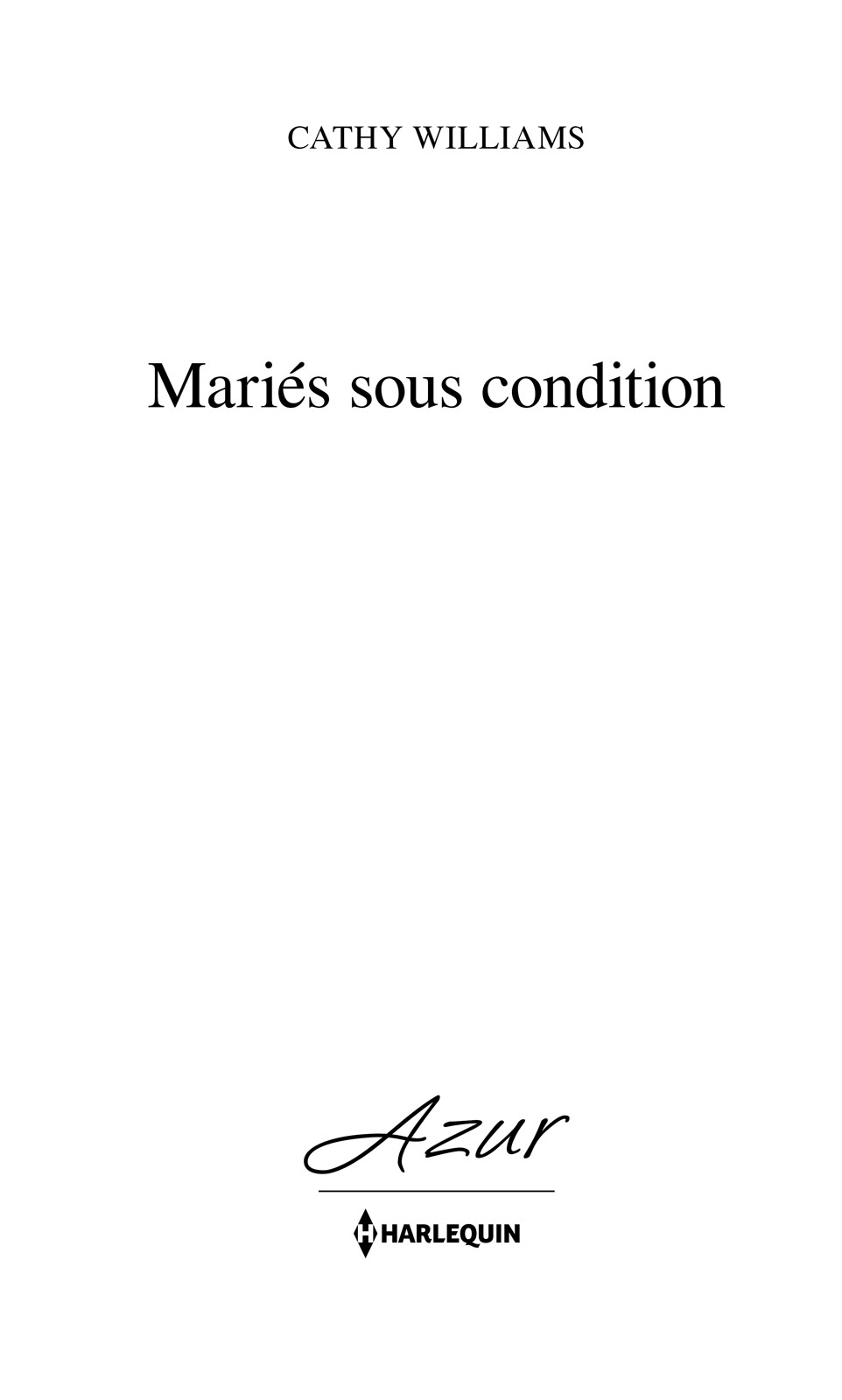 Page de titre : Cathy Williams, Mariés sous condition, Harlequin