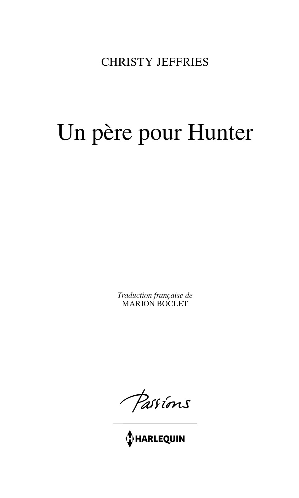 Page de titre : Christy Jeffries, Un père pour Hunter, Harlequin