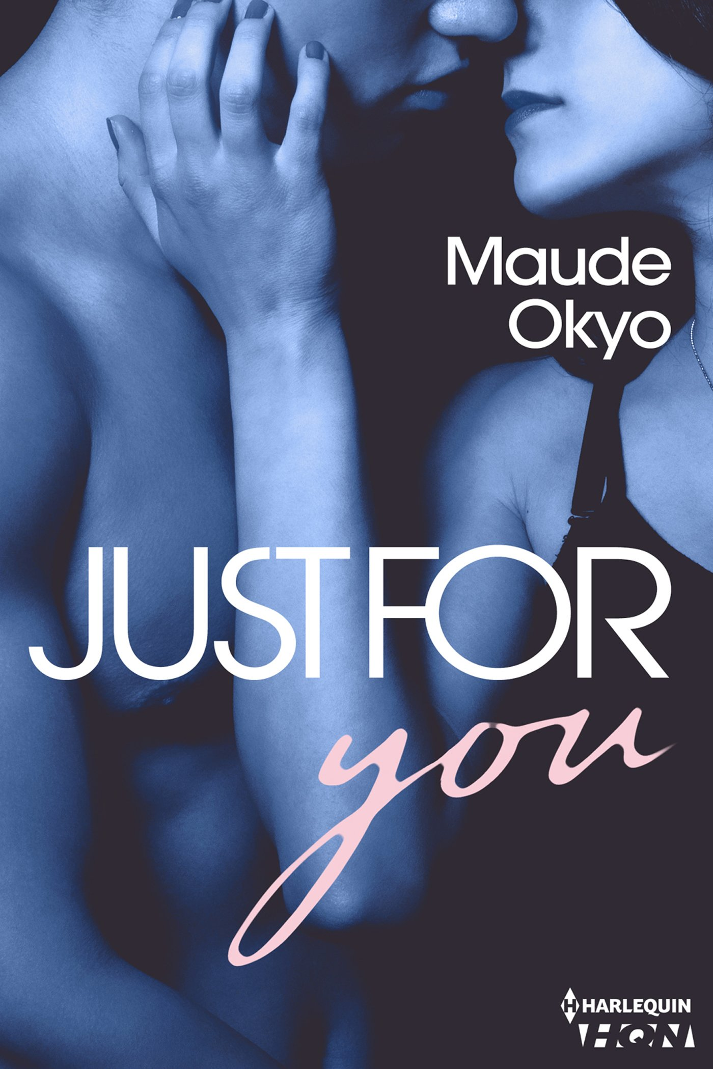 Couverture : Maude Okyo, JUST FOR you, HARLEQUIN HQN