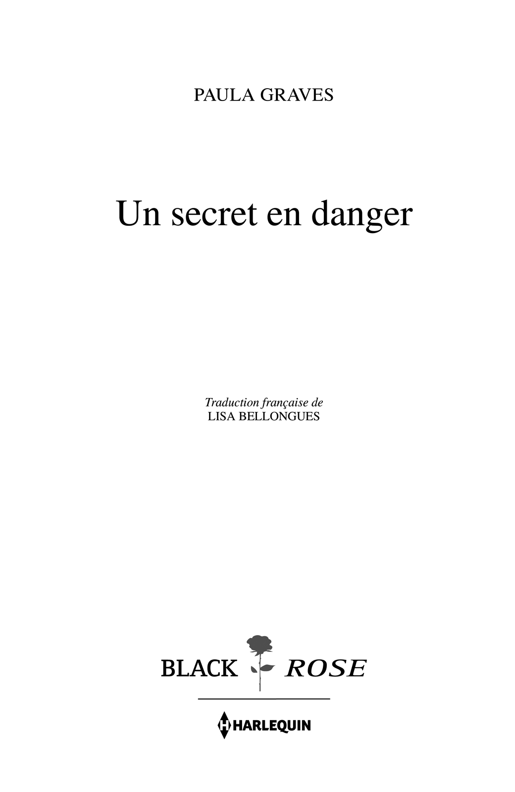 Page de titre : Paula Graves, Un secret en danger, Harlequin