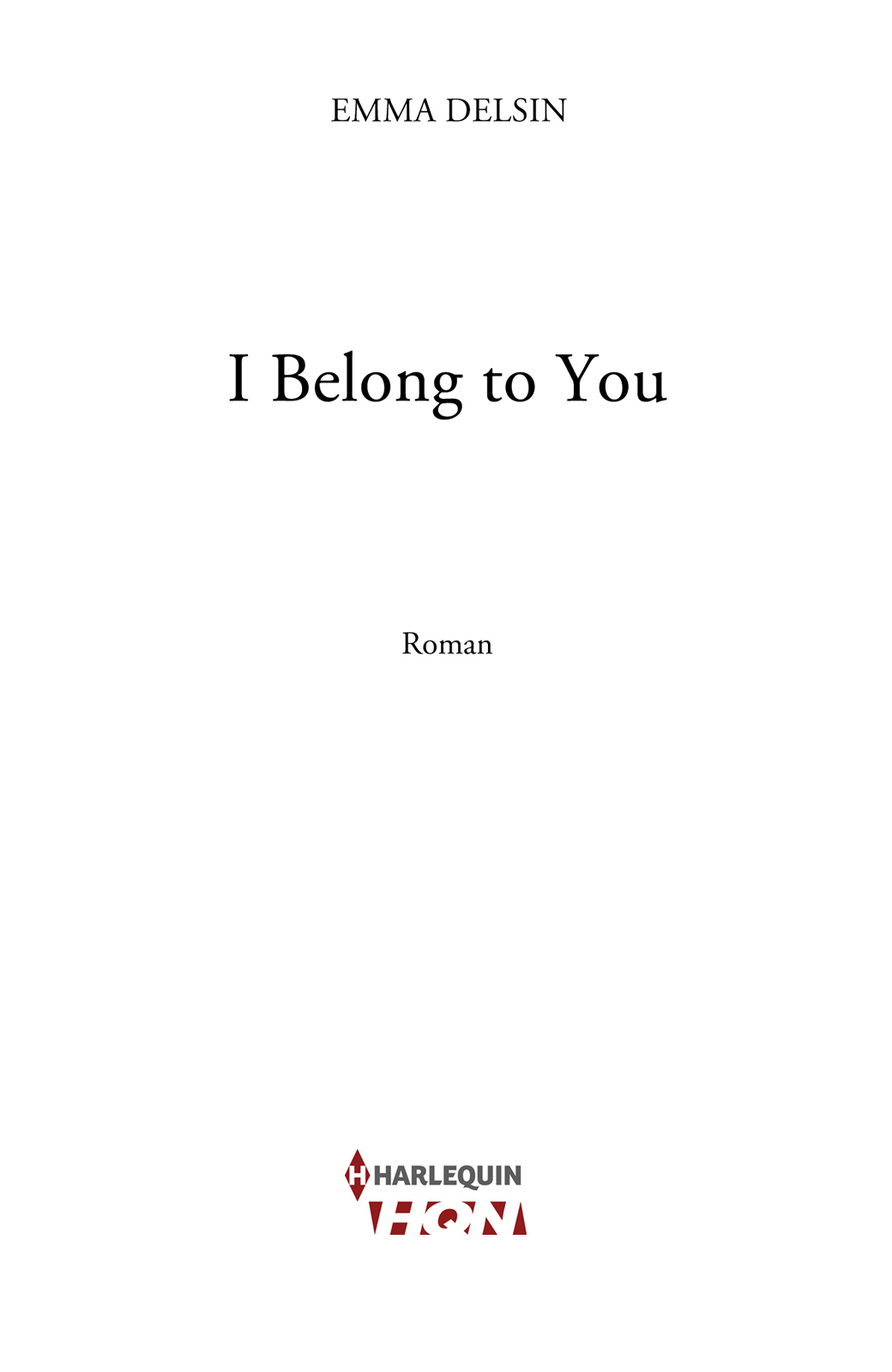 Page de titre : GÉRALDINE ROUJOL, I Belong to You, Roman, Harlequin HQN