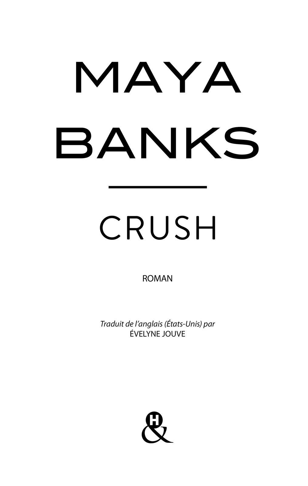 Page de titre : Maya Banks, Crush, Harlequin