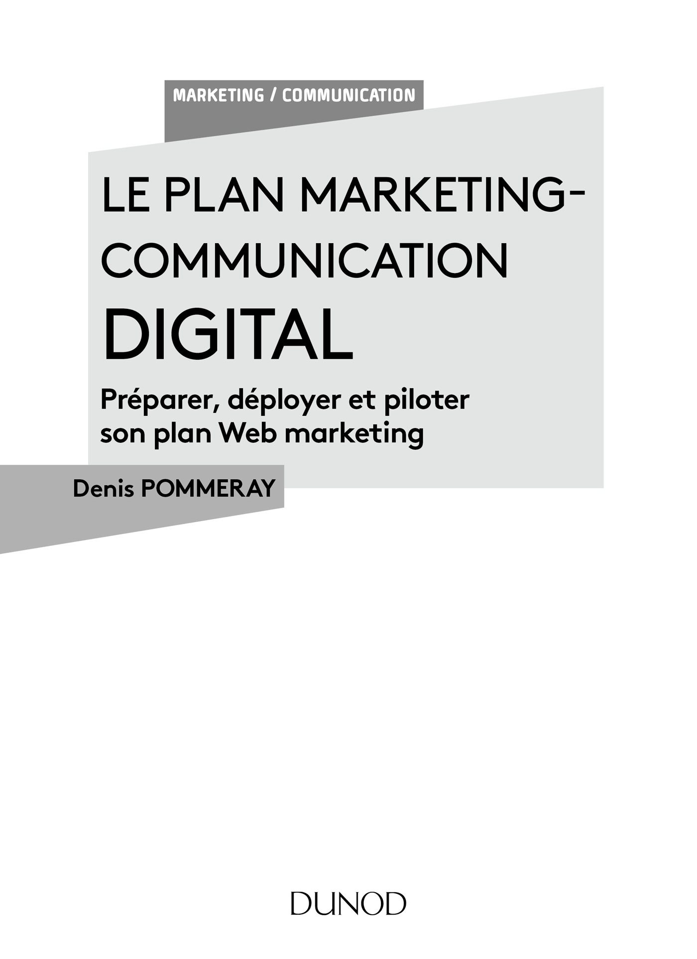 Page de titre : Denis Pommeray, Le plan marketing-communication digital, Dunod