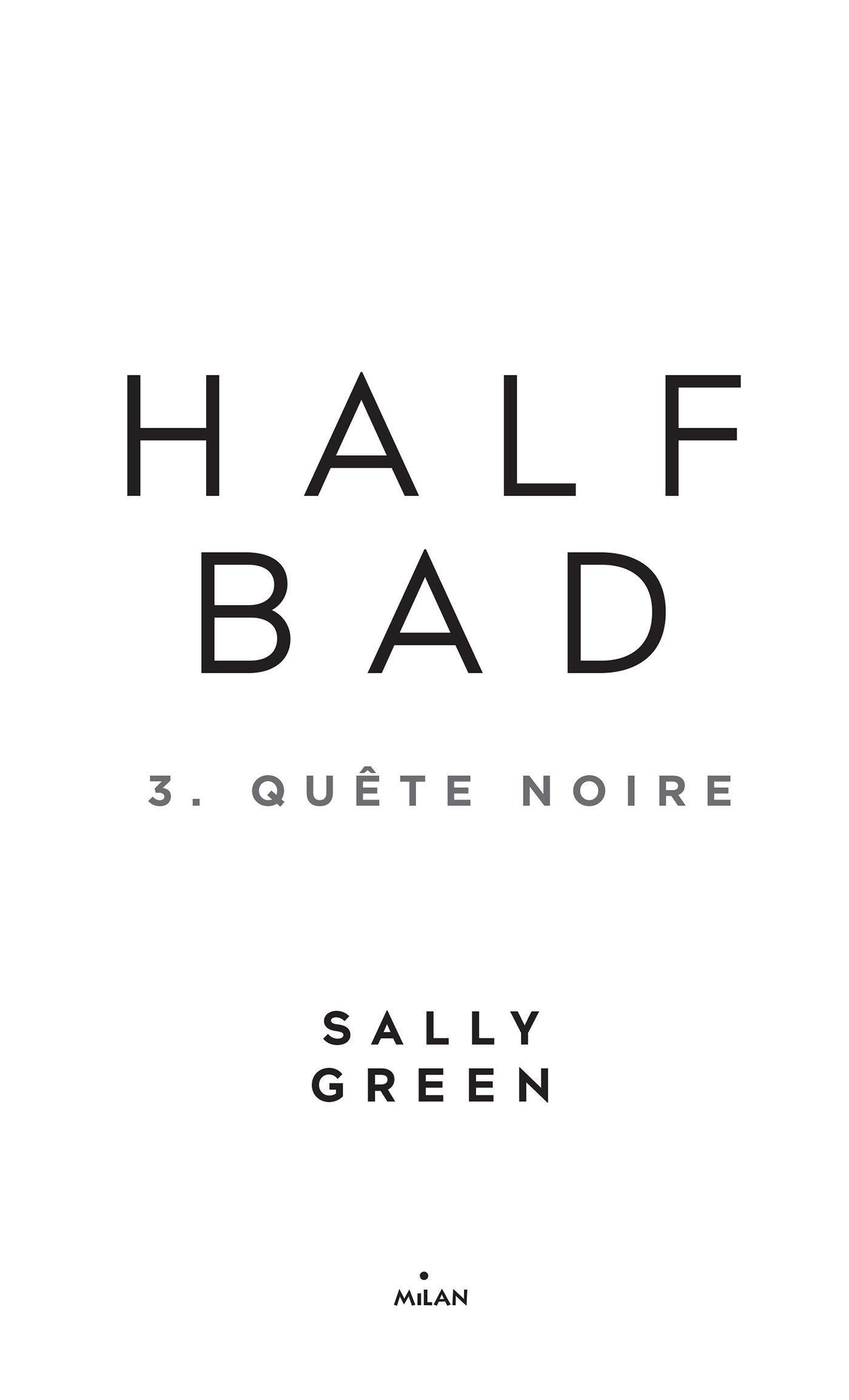 Page de titre : Green Sally, Half Bad, Milan