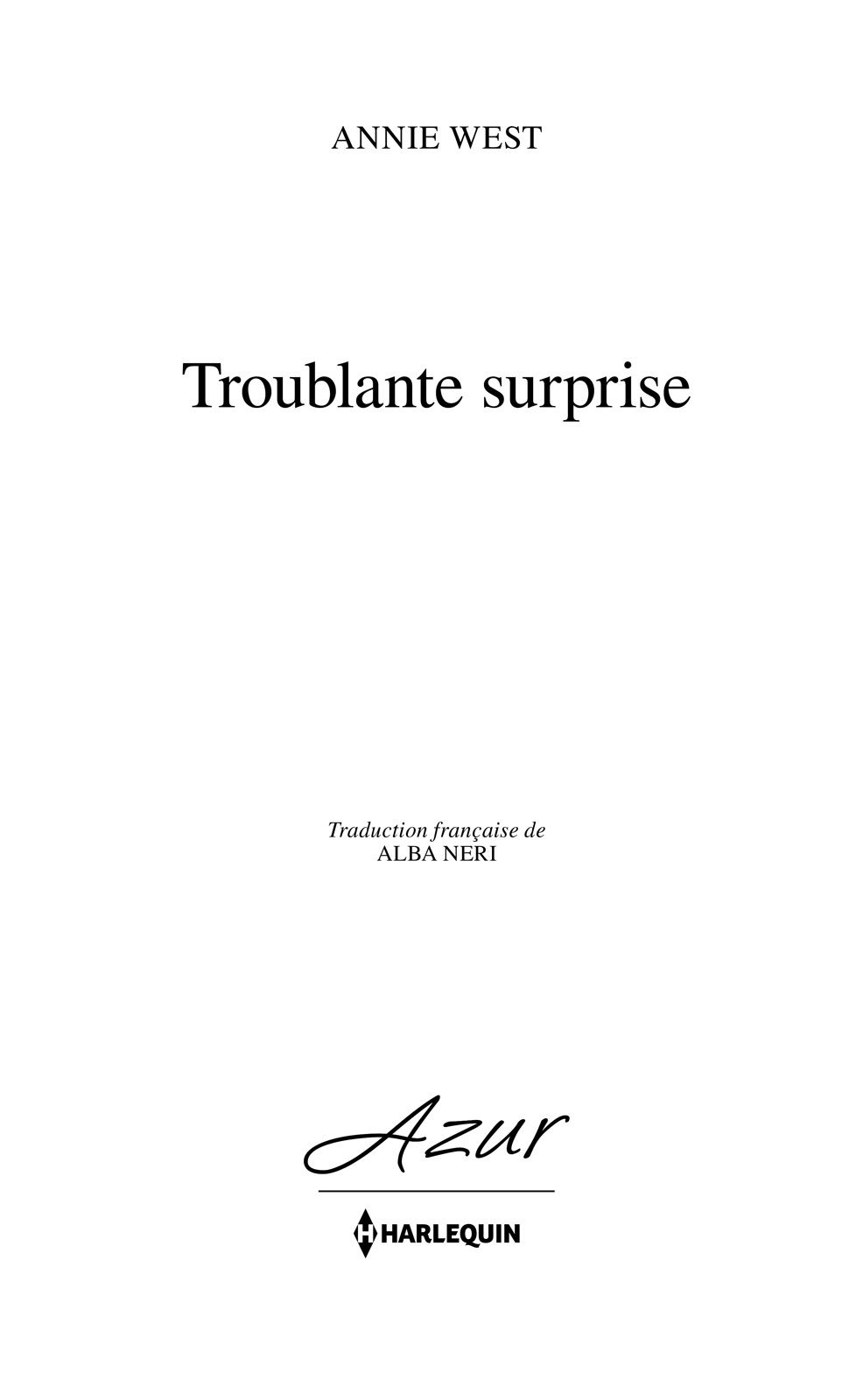 Page de titre : Annie West, Troublante surprise, Harlequin