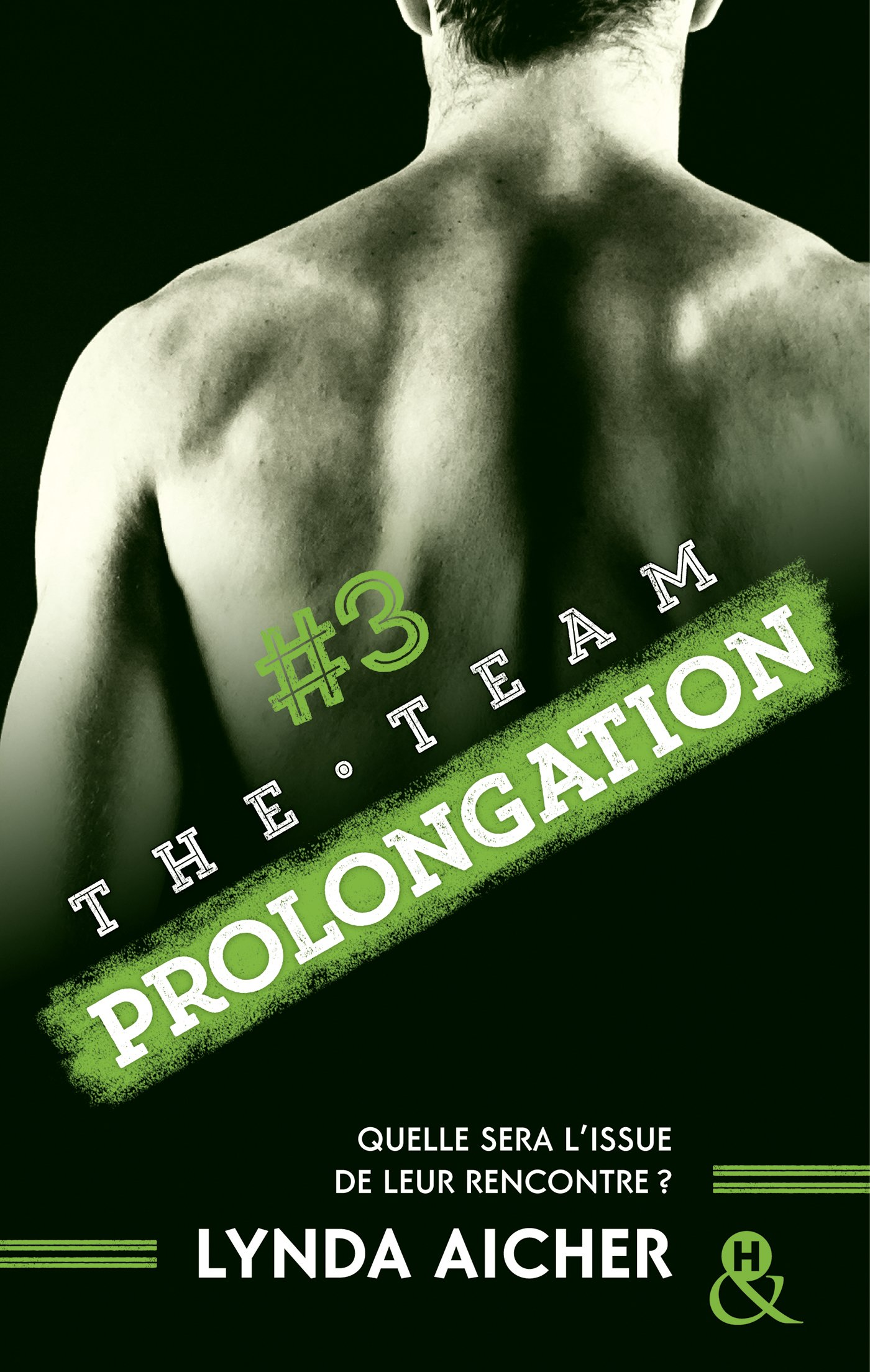Couverture : LYNDA AICHER, #3 THE TEAM PROLONGATION, Harlequin