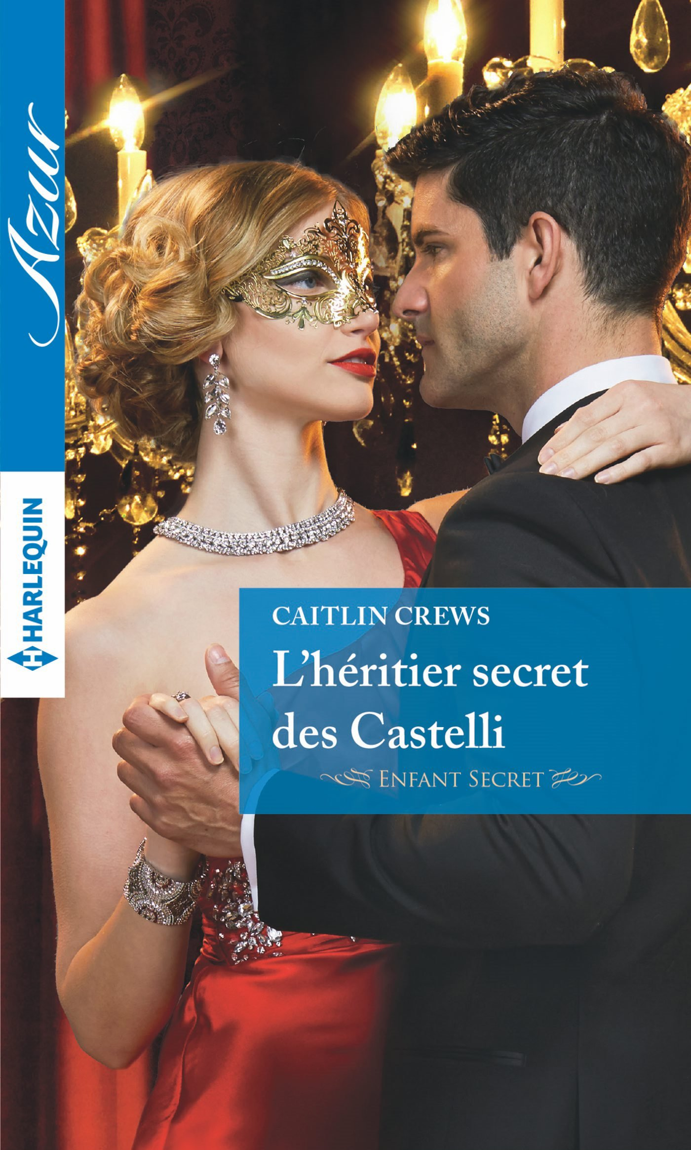 Couverture : Caitlin Crews, L'héritier secret des Castelli, Harlequin